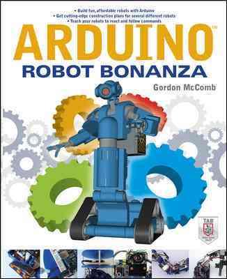 Arduino Robot Bonanza By McComb, Gordon