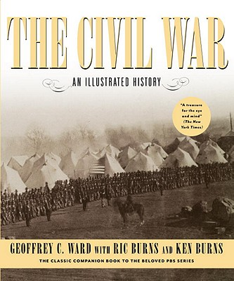 The Civil War By Ward, Geoffrey C.