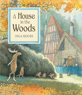 A House in the Woods By Moore, Inga